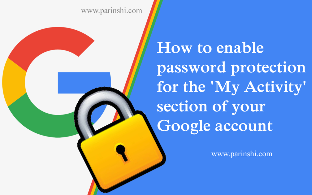 How to Password-Protect Your Google Search History
